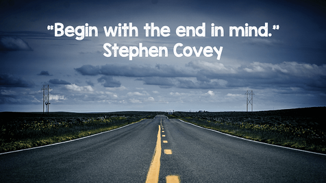 Begin with the end in mind_Stephen Covey